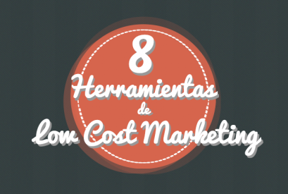 8 Herramientas imprescindibles en Low Cost Marketing