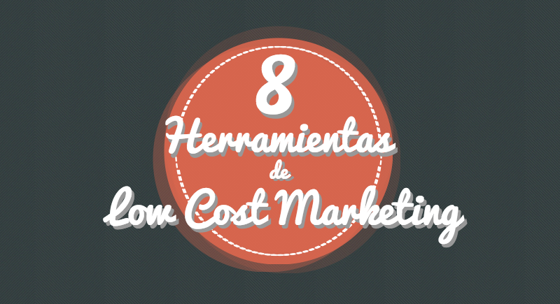 Herramientas Low cost Marketing
