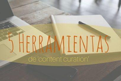 5 Herramientas (gratuitas) de 'content curation'