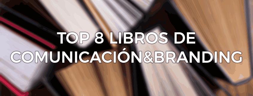 MEJORES-LIBROS-DE-COMUNICACION-Y-BRANDING