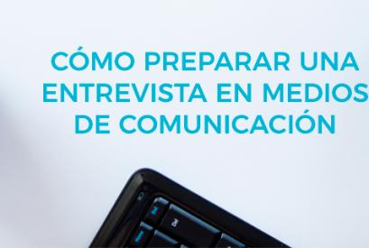 ¿Cómo preparar una entrevista en medios de comunicación?